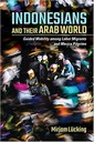 Indonesians and Their Arab World. Guided Mobility among Labor Migrants and Mecca Pilgrims.jpg